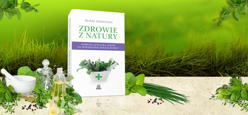 Zdrowie z natury - twoja domowa apteczka leków naturalnych